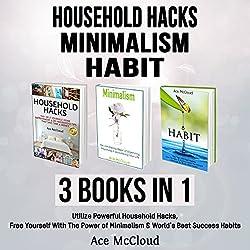 Household Hacks: Minimalism: Habit: 3 Books in 1