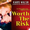 Worth the Risk Hörbuch von Karis Walsh Gesprochen von: Addison Spear