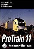 Train Simulator - Pro Train 11 Hamburg-Flensburg [CD-ROM] [Windows 2000]