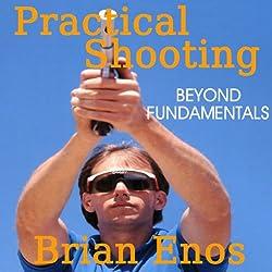 Practical Shooting, Beyond Fundamentals