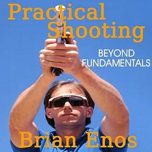 Practical Shooting, Beyond Fundamentals Audiobook