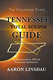 Tennessee Total Eclipse Guide: Commemorative Official Keepsake Guidebook