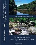 Wade Fishing the Rapidan River of Virginia, Steve Moore, 0982396295