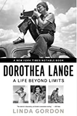 Dorothea Lange: A Life Beyond Limits Kindle Edition