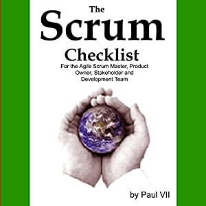 The Scrum Checklist for the Agile Scrum Master, Product Owner, Stakeholder and Development Team Audiobook