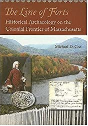 The Line of Forts: Historical Archaeology on the Colonial Frontier of Massachusetts