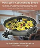 MultiCooking Made Simple: Now You Can Cook with Confidence with Round and Square Team MultiCookers