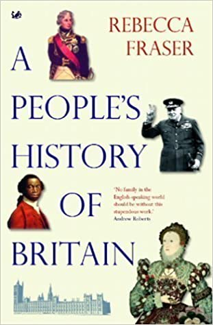 A People's History Of Britain by Fraser, Rebecca, Fitzgerald, Rebecca New Edition (2004)