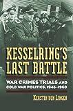 Kesselring's Last Battle, Kerstin von Lingen, 0700616411