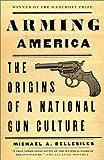 Arming America, Michael A. Bellesiles, 0375701982