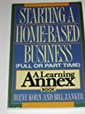 Starting a Home-Based Business (Full or Part-Time), Irene Korn and Bill Zanker, 0806514728