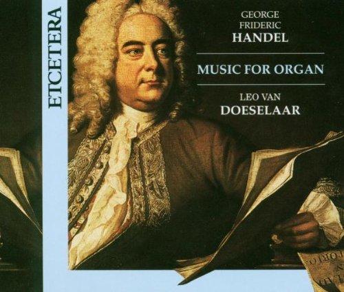 Organ Handel Music - Georg Frideric Handel: Music for Organ