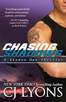 Chasing Shadows: A Sexy Alpha-Hero meets Kick-ass Heroine Romantic Thriller (Shadow Ops Book 1) by [Lyons, CJ]