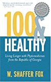 100 and Healthy, W. Shaffer Fox, 158054388X