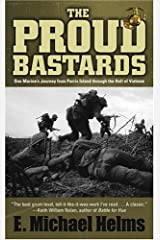 The Proud Bastards: One Marine's Journey from Parris Island through the Hell of Vietnam Mass Market Paperback