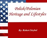 Polish/Polonian Heritage and Lifestyles - Everything You Need to Know