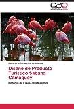 Diseño de Producto Turístico Sabana Camaguey, Gloria De La Caridad Martín Sánchez, 3845490934