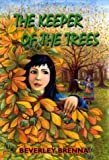 The Keeper of the Trees, Beverley Brenna, 0921870639