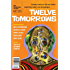 Twelve Tomorrows - Visionary stories of the near future inspired by today's technologies