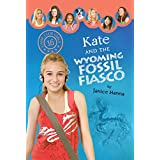 Kate and the Wyoming Fossil Fiasco (Camp Club Girls Book 16)