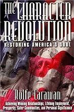 The Character Revolution: Restoring America's Soul