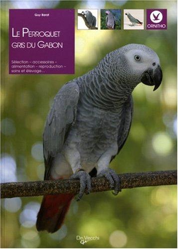 Le Perroquet Gris Du Gabon Amazon Fr Barat Guy Livres