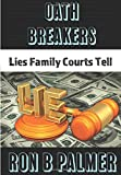 Oath Breakers: Lies Family Courts Tell