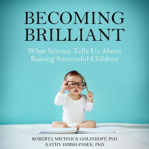 Becoming Brilliant: What Science Tells Us About Raising Successful Children Audiobook [Free Download by Trial] thumbnail