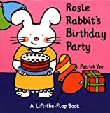 Rosie Rabbit's Birthday Party, Patrick Yee, 0689813627