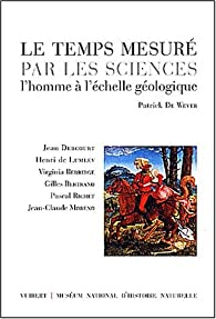 Le temps mesure par les sciences par Patrick De Wever