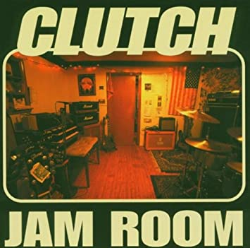 Clutch Jam Room Amazoncom Music