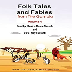 Folk Tales and Fables from the Gambia: Volume 1