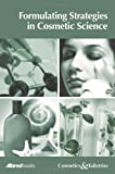 Formulating Strategies in Cosmetic Science, Industry Experts, 1932633529