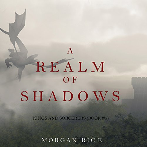 A Realm of Shadows: Kings and Sorcerers, Book 5