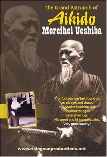 Aikidos Morehei Ueshiba Grand Patriarch Of Aikido