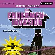 Die Endermen-Invasion: Ein Hör-Abenteuer für Minecrafter (Minecraft-Hörbücher 2) | Winter Morgan