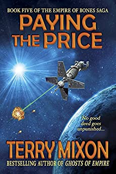 Paying the Price (Book 5 of The Empire of Bones Saga) by [Mixon, Terry]