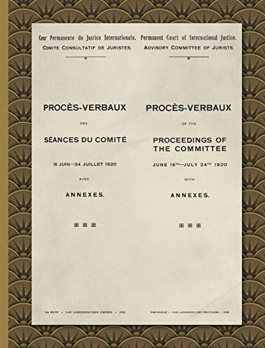Proces-Verbaux of the Proceedings of the Committee June 16th-July 24th 1920: With Annexes (English and French Edition)