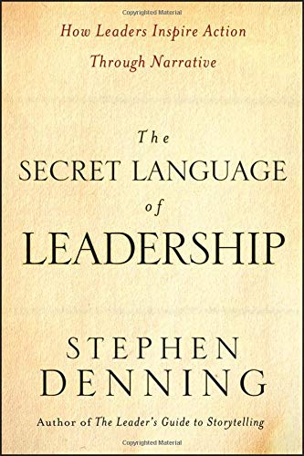 (The Secret Language of Leadership: How Leaders Inspire Action Through Narrative )