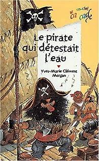 Le pirate qui détestait l'eau par Yves-Marie Clément