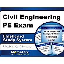 Civil Engineering PE Exam Flashcard Study System: Civil Engineering PE Test Practice Questions & Review for the...