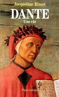 Dante, une vie par Jacqueline Risset