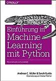 Einführung in Machine Learning mit Python: Praxiswissen Data Science