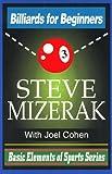 Billiards for Beginners, Steve Mizerak and Joel Cohen, 1570340447