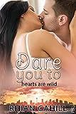 Dare You To (Hearts Are Wild)