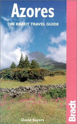 The Azores: The Bradt Travel Guide
