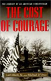 The Cost of Courage: The Journey of an American Congressman, Carl Elliott Sr, Michael D'Orso, 081731105X