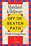Maryland and Delaware off the Beaten Path, Judy Colbert, 1564409694