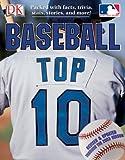 Baseball Top Ten, Dorling Kindersley Publishing Staff, 075660320X