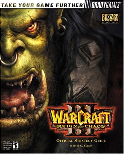Warcraft III: Reign of Chaos Official Strategy Guide (Bradygames Take Your Games Further)
